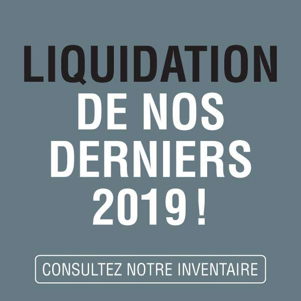 Liquidation de nos derniers 2019 !